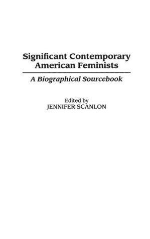 Significant Contemporary American Feminists: A Biographical Sourcebook