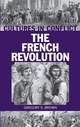 The Cultures in Conflict--the French Revolution - Gregory S. Brown