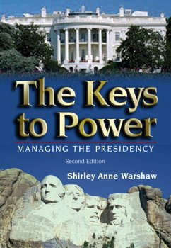 The Keys to Power: Managing the Presidency - Warshaw, Shirley Anne