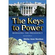 The Keys to Power Managing the Presidency - Warshaw, Shirley Anne