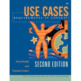 Use Cases : Requirements In Context, Second Edition - Daryl Kulak