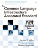 The Common Language Infrastructure Annotated Standard - James S. Miller; Susann Ragsdale