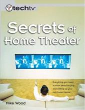 Secrets of Home Theater - Wood, Mike