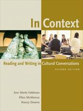 In Context: Reading and Writing in Cultural Conversations - Feldman, Ann Merle / McManus, Ellen / Downs, Nancy