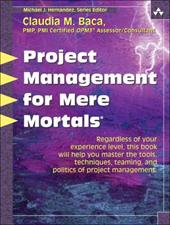 Project Management for Mere Mortals - Baca, Claudia M.