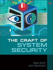 The Craft of System Security - Smith, Sean / Marchesini, John