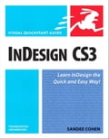 InDesign CS3 for Macintosh and Windows: Visual QuickStart Guide - Cohen, Sandee