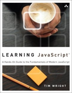 Learning JavaScript: A Hands-On Guide to the Fundamentals of Modern JavaScript - Wright, Tim
