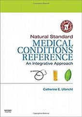 Natural Standard Medical Conditions Reference: An Integrative Approach - Ulbricht, Catherine