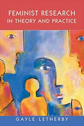 Feminist Research in Theory and Practice - Letherby, Gayle / Letherby Gayle