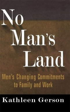 No Man's Land: Men's Changing Commitments to Family and Work - Gerson, Kathleen