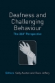 Deafness and Challenging Behaviour - Sally Austen; Dave Jeffery