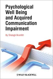 Psychological Well Being and Acquired Communication Impairment - Shelagh Brumfitt