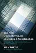 The New Competitiveness in Design and Construction