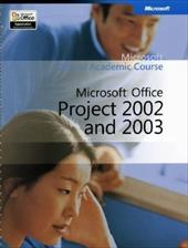 Microsoft Office Project 2002 and 2003 - Microsoft / MOAC (Microsoft Official Academic Course) / Course, Microsoft Official Academic