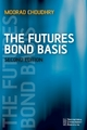 The Futures Bond Basis - Moorad Choudhry
