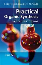 Practical Organic Synthesis: A Student's Guide - Keese, Reinhart / Brandle, Martin P. / Toube, Trevor P.