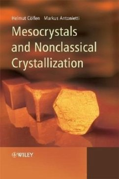 Mesocrystals and Nonclassical Crystallization - Coelfen, Helmut Antonietti, Markus