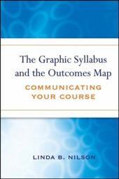 The Graphic Syllabus and the Outcomes Map: Communicating Your Course - Nilson, Linda Burzotta