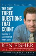 The Only Three Questions That Count - Kenneth L. Fisher