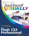 Teach Yourself VISUALLYTM Flash CS3 Professional - Sherry Kinkoph Gunter