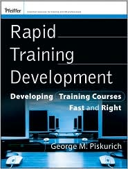 Rapid Training Development: Developing Training Courses Fast and Right - George M. Piskurich