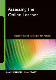 Assessing the Online Learner: Resources and Strategies for Faculty - Rena M. Palloff, Keith Pratt