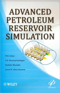Advanced Petroleum Reservoir Simulations - M. R. Islam
