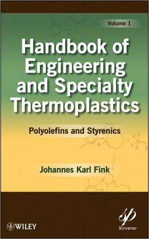 Handbook of Engineering and Specialty Thermoplastics: Polyolefins and Styrenics