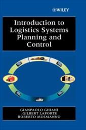 Introduction to Logistics Systems Planning and Control - Ghiani, Gianpaolo / Laporte, Gilbert / Musmanno, Roberto