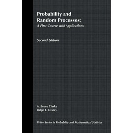 Probability and Random Processes: A First Course with Applications - A. Bruce Clarke