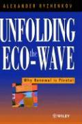 Unfolding the Eco-Wave: Why Renewal Is Privotal