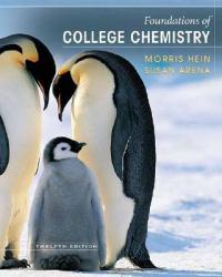 Foundations of College Chemistry - Morris Hein and Susan Arena