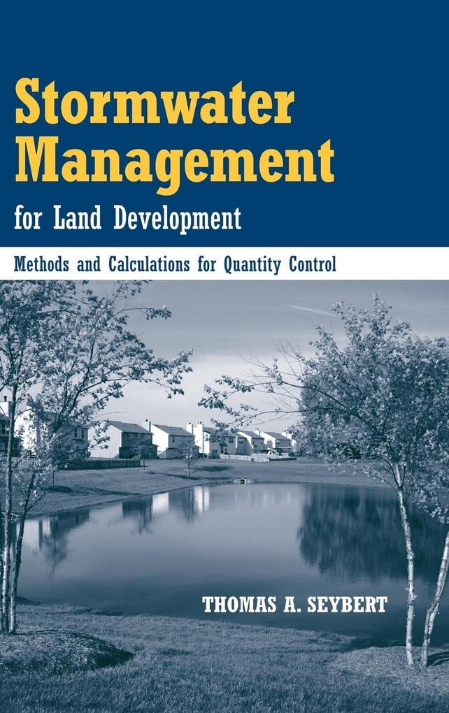 Stormwater Management for Land Development als Buch von Thomas A. Seybert - John Wiley & Sons