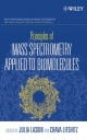 Principles of Mass Spectrometry Applied to Biomolecules - Dominic M. Desiderio; Nico M. Nibbering; Chava Lifshitz; Julia Laskin