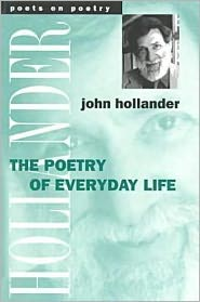The Poetry of Everyday Life - John Hollander