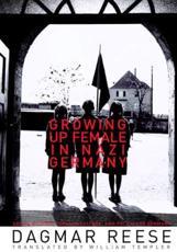 Growing Up Female in Nazi Germany - Dagmar Reese (author), William Templer (translator)
