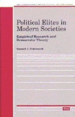 Political Elites in Modern Societies: Empirical Research and Democratic Theory - Eldersveld, Samuel J.