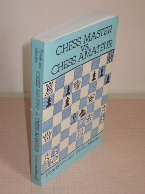Chess Master vs. Chess Amateur - Euwe, Max Meiden, Walter