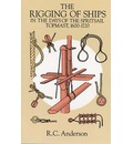 The Rigging of Ships in the Days of the Spritsail Topmast 1600-1720 - R. C. Anderson