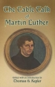 The Table Talk of Martin Luther - Martin Luther; Thomas S. Kepler