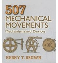 507 Mechanical Movements - Henry T. Brown