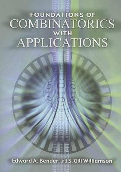 Foundations of Combinatorics with Applications (Dover Books on Mathematics) - Edward A.Williamson Bender