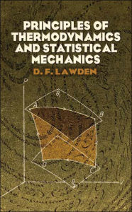 Principles of Thermodynamics and Statistical Mechanics - D. F. Lawden