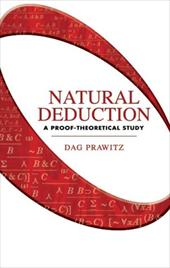 Natural Deduction: A Proof-Theoretical Study - Prawitz, Dag