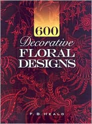 600 Decorative Floral Designs - F.B. Heald