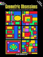Geometric Obsessions Stained Glass Coloring Book