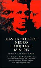 Masterpieces of Negro Eloquence: 1818-1913 - Dunbar-Nelson, Alice Moore / Marable, Manning