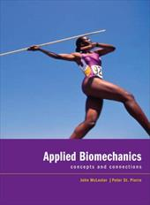 Applied Biomechanics: Concepts and Connections - McLester, John / St Pierre, Peter / McLester