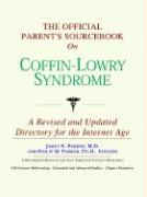The Official Parent's Sourcebook on Coffin-Lowry Syndrome: A Revised and Updated Directory for the Internet Age